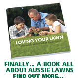 Loving your Lawn - How to get your perfect Aussie lawn - Find Your Local Accredited Sir Walter Supplier Today